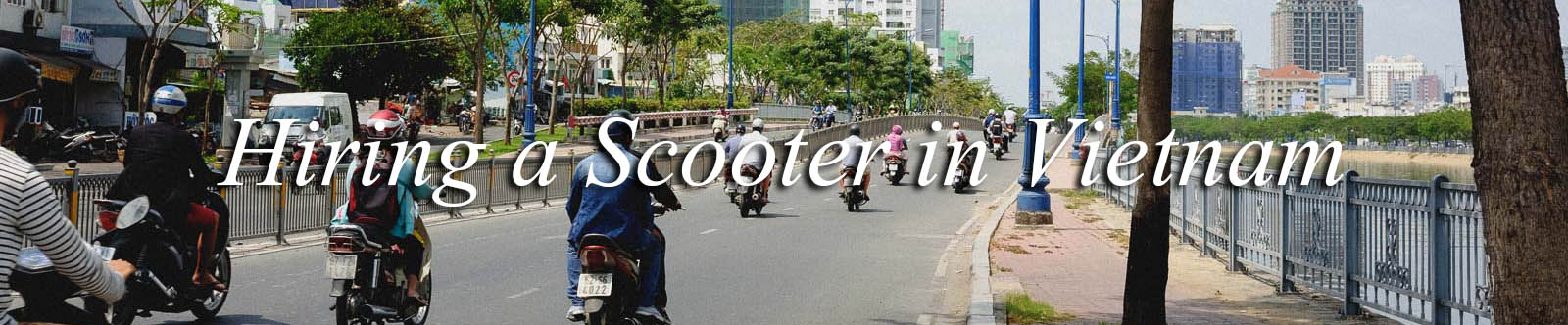Vietnam Scooter hire and options available to travelers.