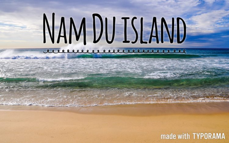 Nam Du island – another version of Phu Quoc