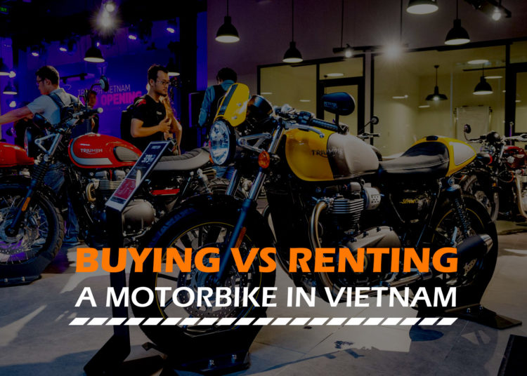 Motorbikes in Vietnam:  Should you Buy or Rent One?