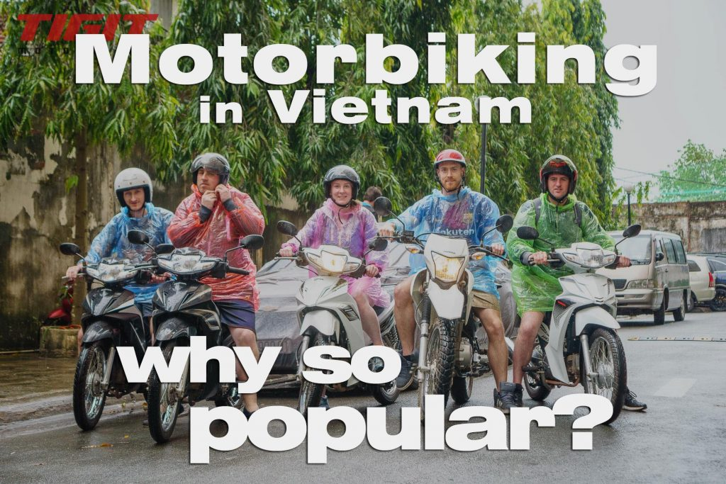 16 Reasons Why Vietnam is popular for touring by motorbike