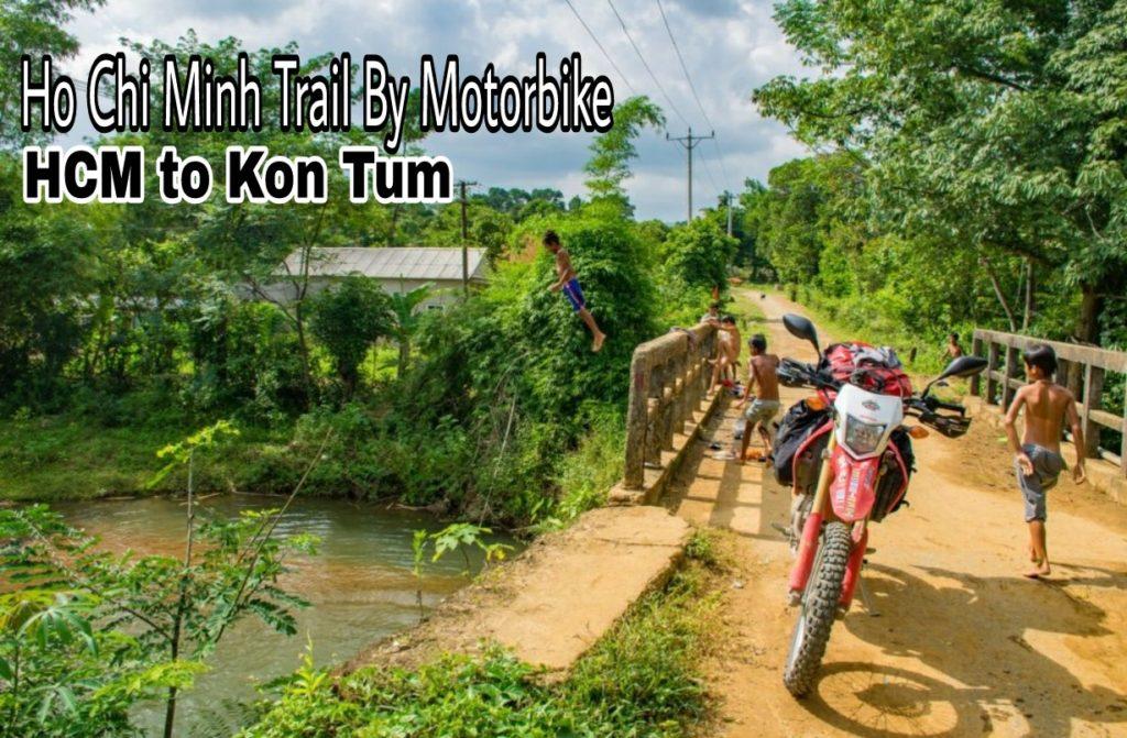 Ho Chi Minh Trail by Motorbike – HCM to Kon Tum