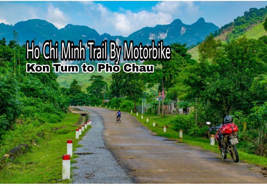 Ho Chi Minh Trail by Motorbike – Kon Tum to Pho Chau