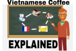 Vietnamese Coffee Explained