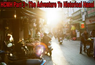 HCM Highway Part 3 – Adventure To Historical Hanoi