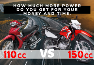 Compared – 110cc Motorbikes to 150cc.  How much more power do you get for your money and time.