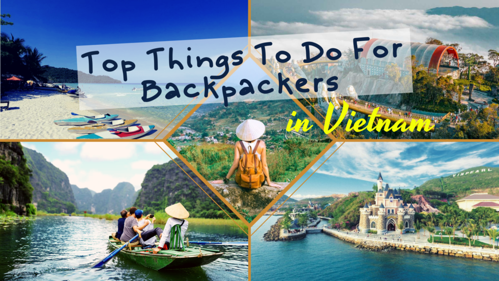 Top Things To Do For Backpackers In Vietnam