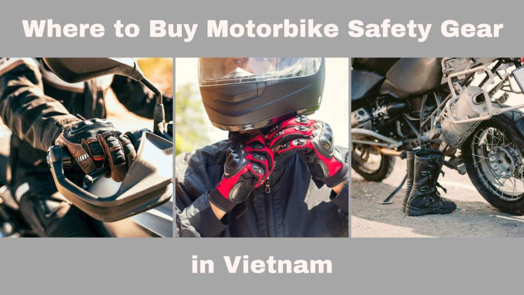 Motorbike Safety Gear in Vietnam: A Buyers Guide