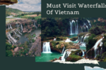 Must Visit Waterfalls Of Vietnam