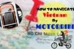 Cách định hướng di chuyển bằng xe máy ở Việt Nam