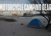 Motorcycle Camping Gear – What Type Of Adventurer Are You?