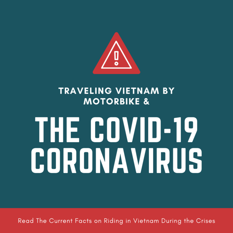Covid-19 Corona Virus & Traveling by Motorbike in Vietnam