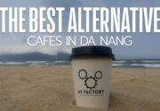 The Best Alternative Cafes in Da Nang