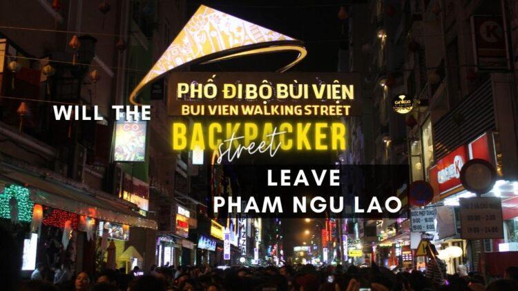Will the Backpacker Street Leave Pham Ngu Lao?